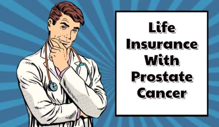 Getting Life Insurance With a History of Prostate Cancer