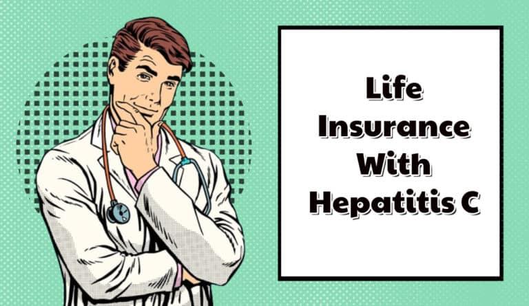 Life Insurance With Hepatitis C
