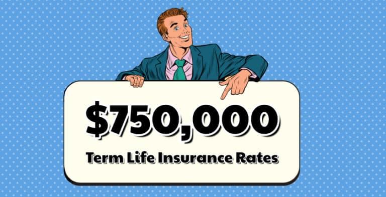 $750,000 Term Life Insurance Rates