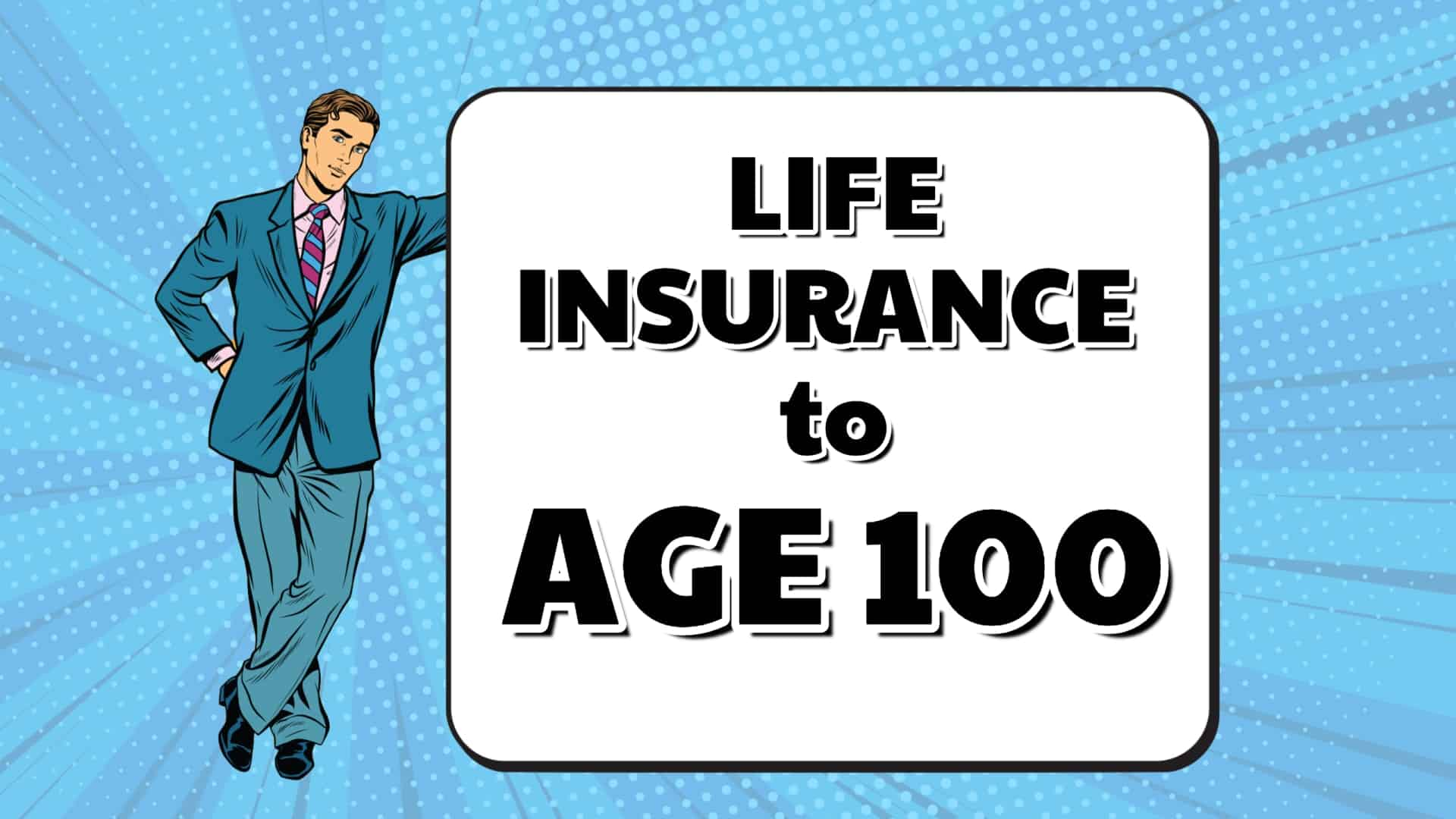Term Life Insurance to Age 100