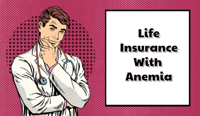 How To Find Life Insurance With Anemia