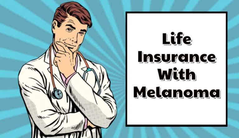 life insurance with melanoma