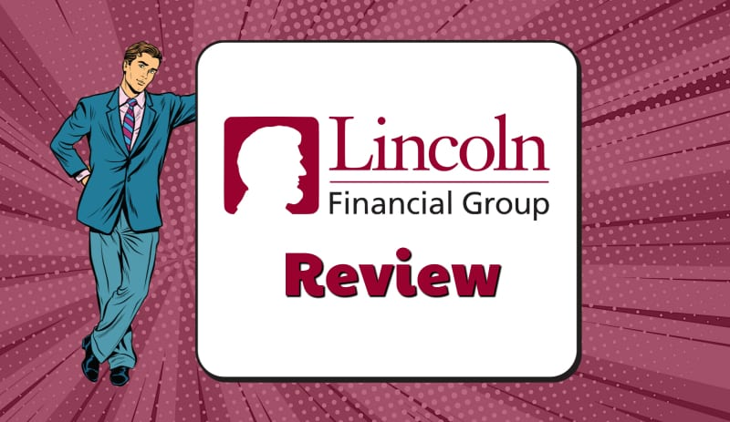 Lincoln Financial Life InsuranceGroup review at Great finance ideas