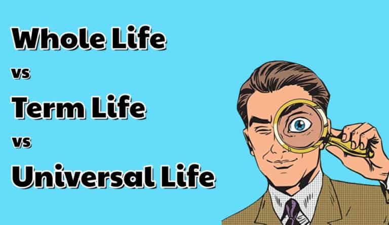 Differences Between Term life, Universal and Whole Life Insurance