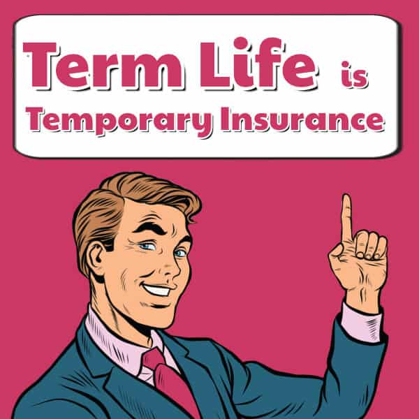term life insurance is temporary
