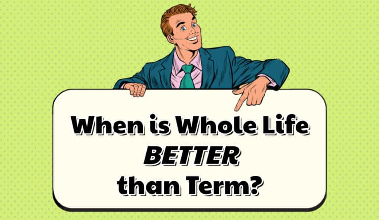 is whole life insurance better than term