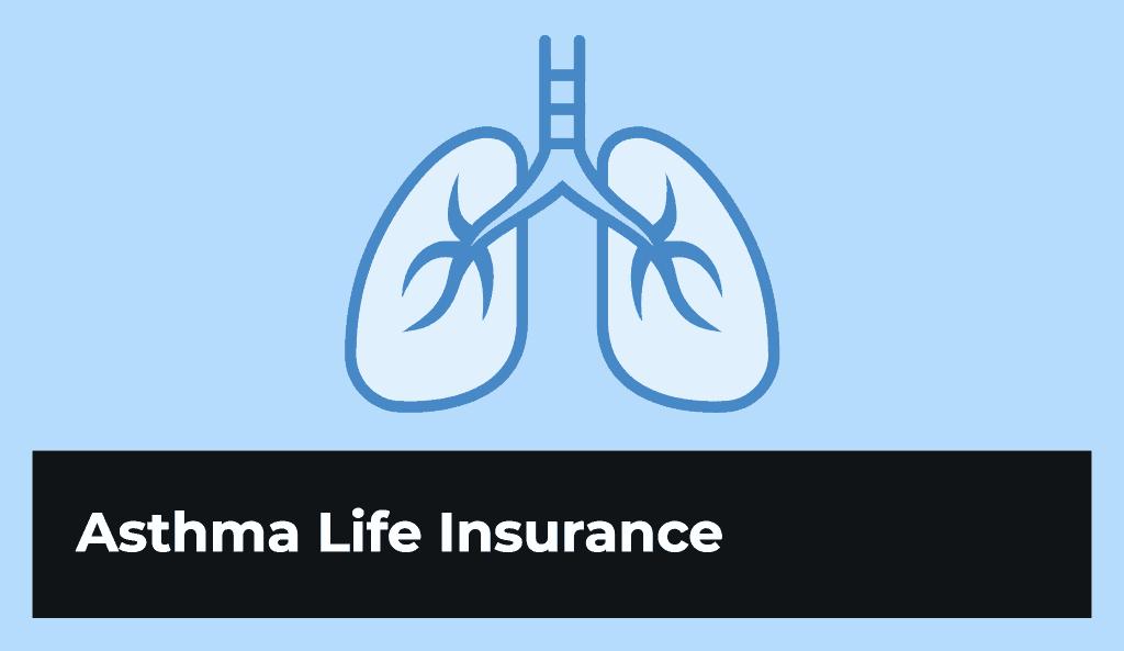 asthma life insurance