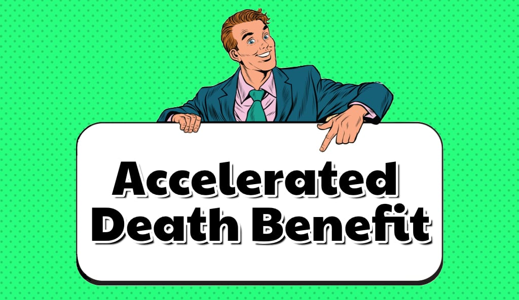 Getting Term Life Insurance with an Accelerated Death Benefit