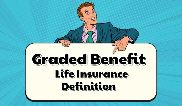 Graded Benefit Whole Life Insurance Definition