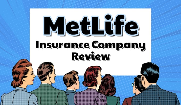 MetLife Insurance Company Review