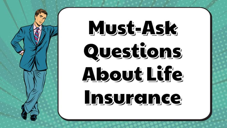 life insurance questions to ask an agent
