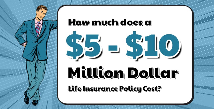 5 million dollar life insurance policy cost