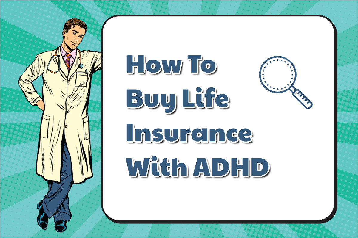 Does ADHD Affect Life Insurance Rates