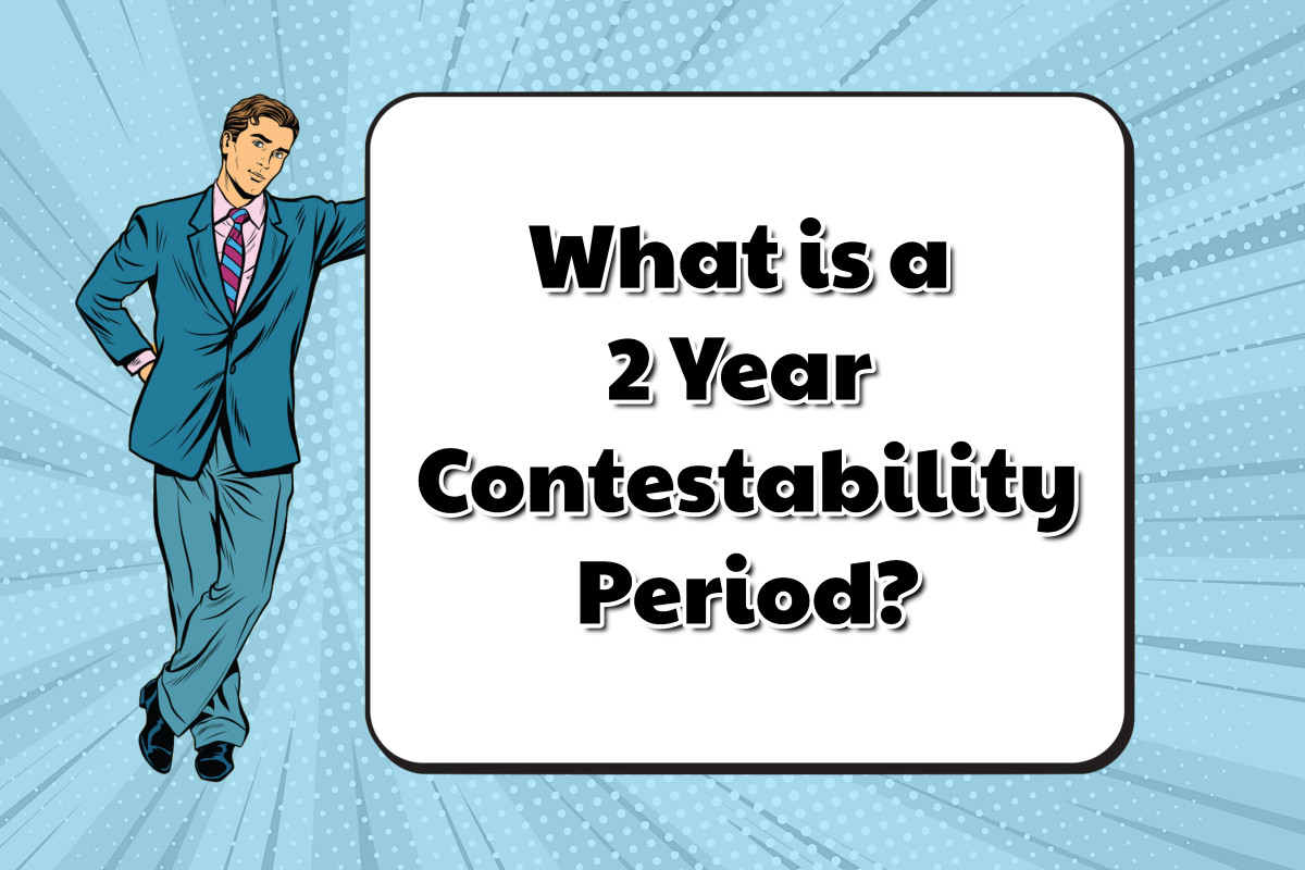 2 YEAR LIFE INSURANCE CONTESTABILITY PERIOD