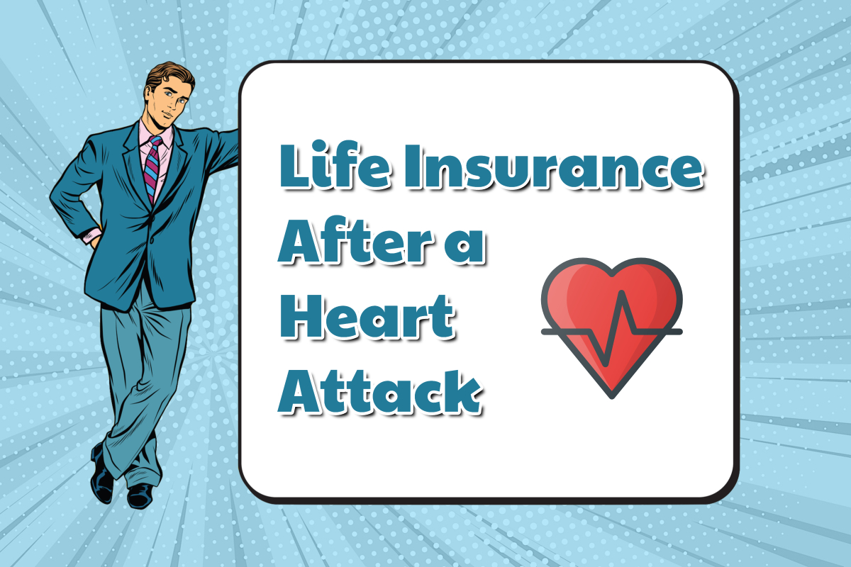Affordable Life Insurance for Heart Attack Survivors