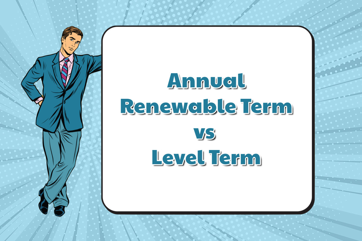 Annual Renewable Term vs Level Term