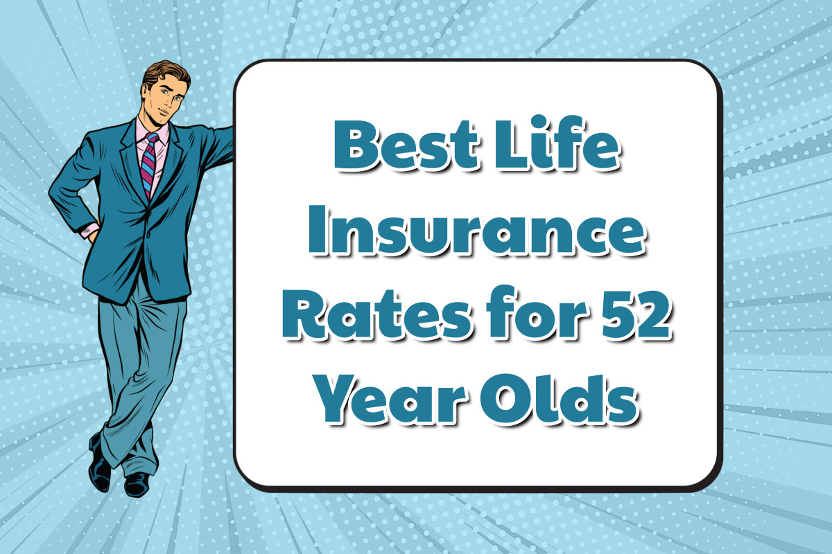 Best Life Insurance Rates for 52 Year Olds
