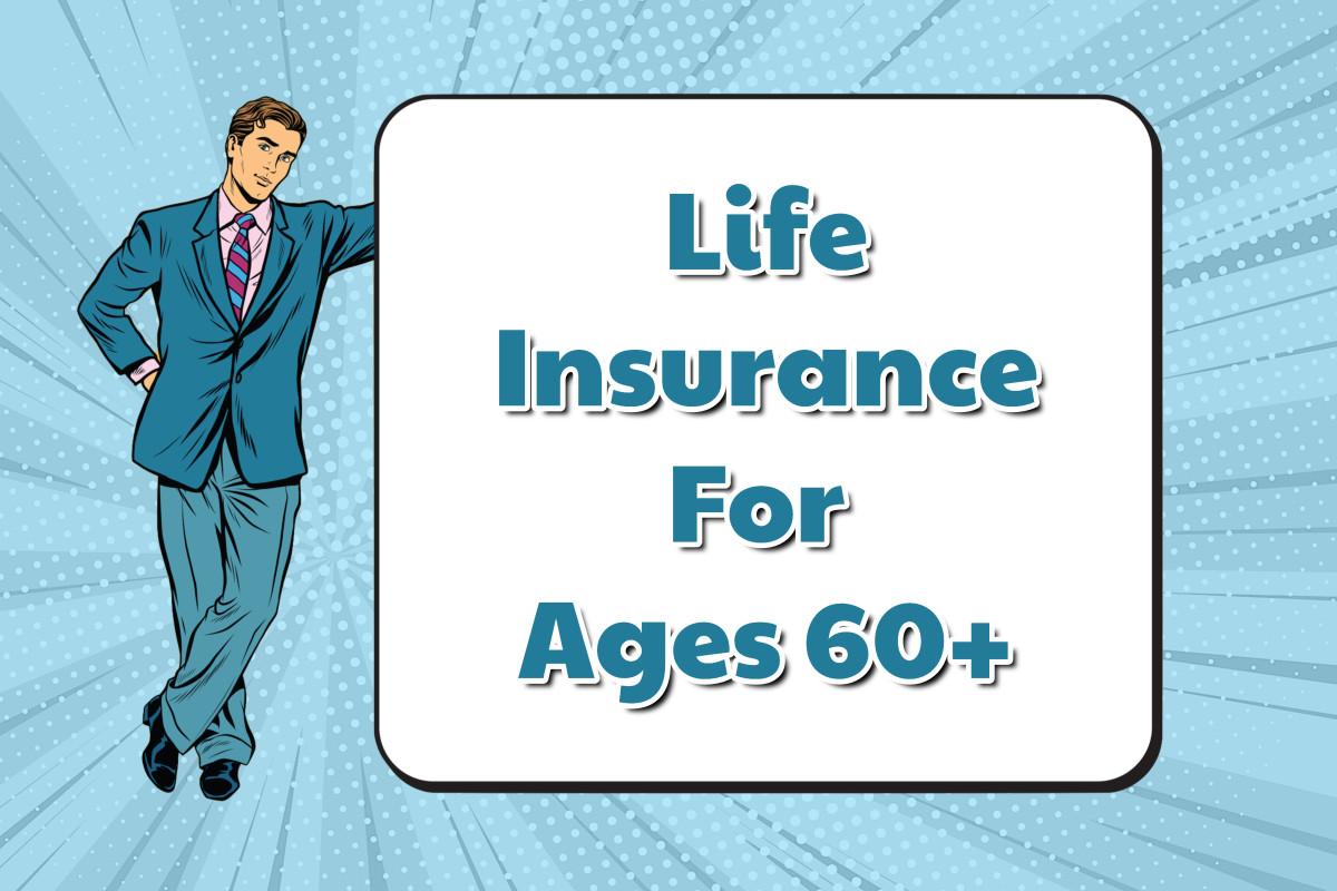 Best life insurance for seniors over 60