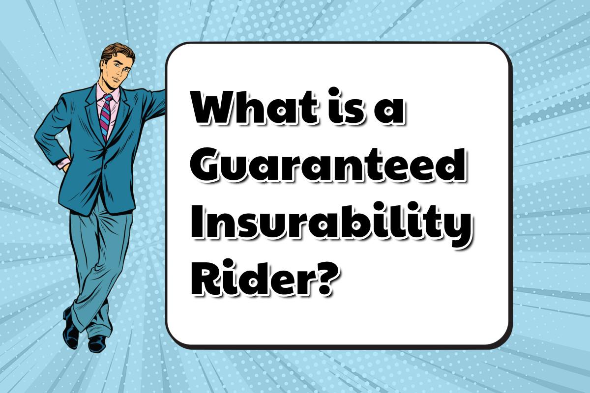 Guaranteed Insurability Rider