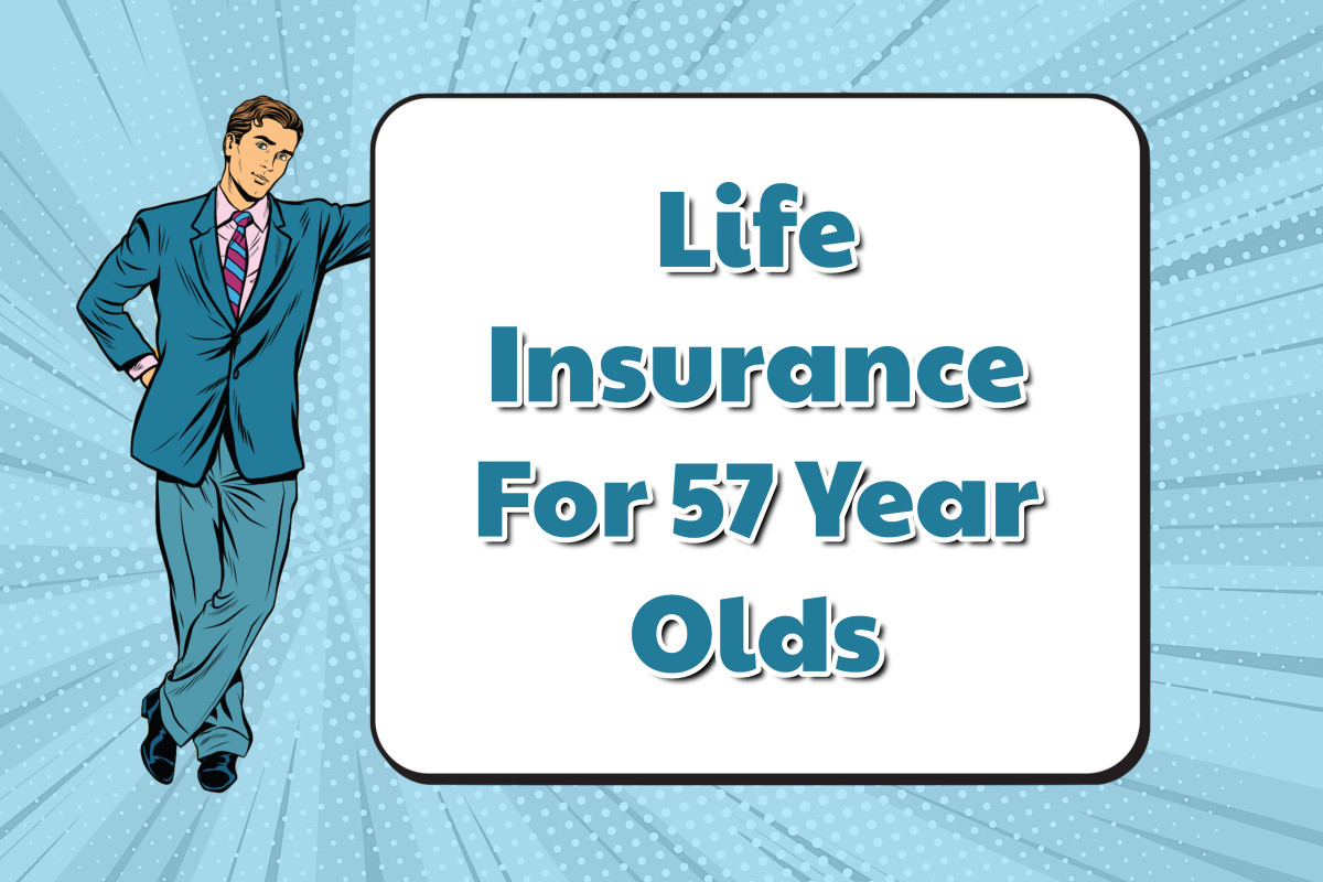 Life Insurance For 57 Year Olds