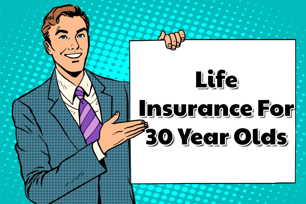 Life Insurance Rates for 30 Year Olds