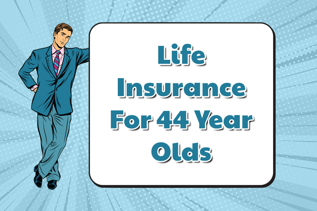 Life Insurance at Age 44