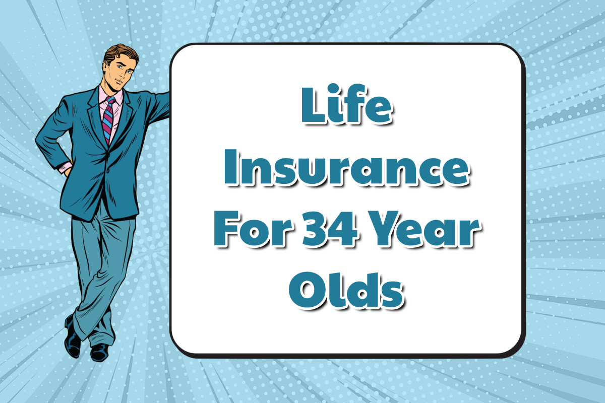 Life Insurance for 34 Year Olds