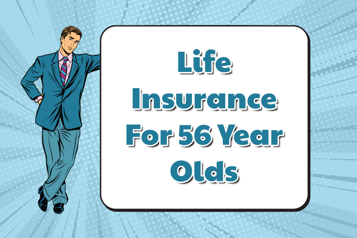 Least Expensive Life Insurance for 56 year olds