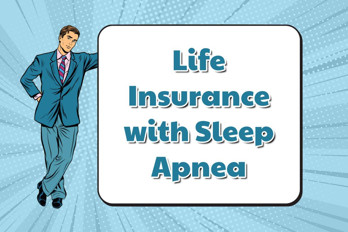 Life Insurance with Sleep Apnea