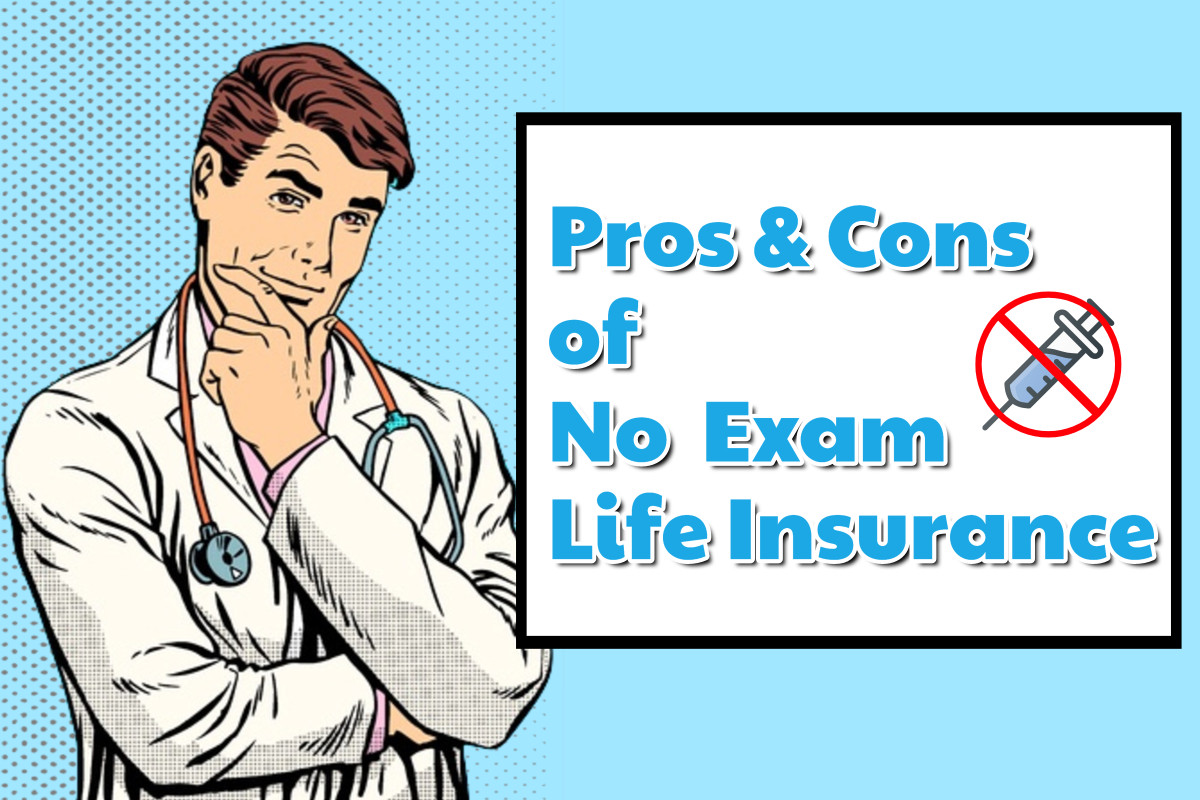 Pros And Cons Of No Medical Exam Life Insurance