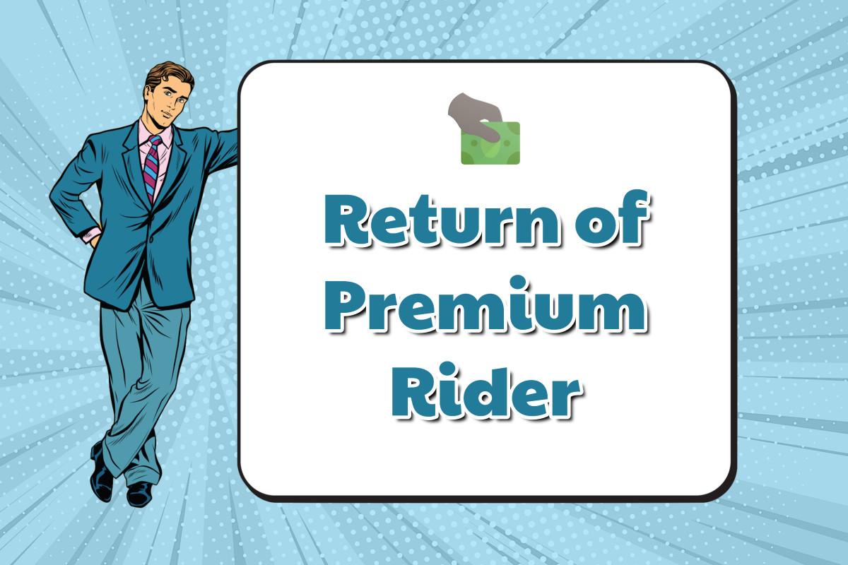 Return of Premium Rider