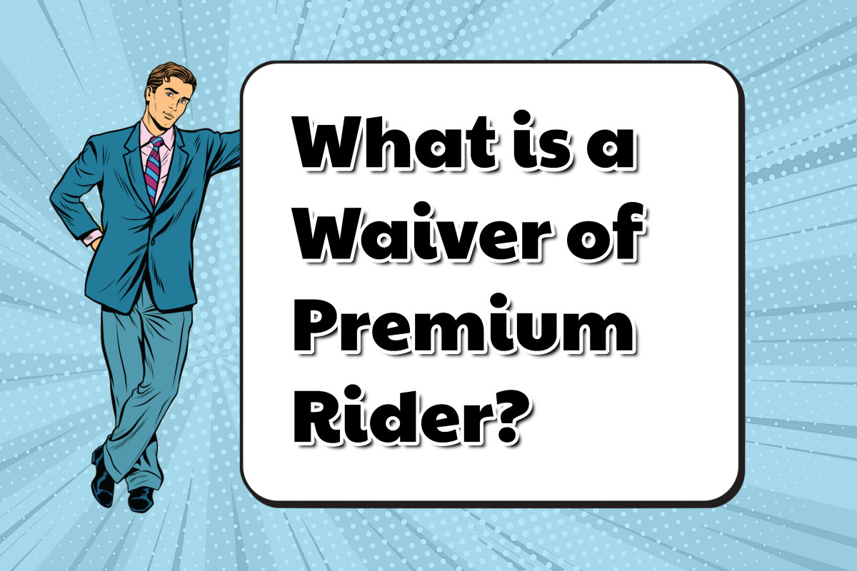 Waiver of Premium Rider