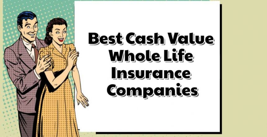 Best Cash Value Whole Life Insurance Companies